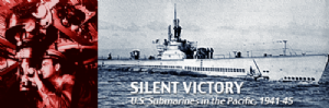 Silent Victory : U.S. Submarines in the Pacific, 1941-45